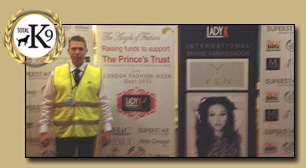 TOTAL K9 - Rob Cammish - Responsible for the  London Fashion Week security